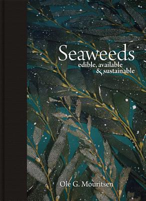 Seaweeds By Mouritsen, Ole G./ Johansen, Mariela/ Mouritsen, Jonas Drotner