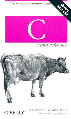 C Pocket Reference By Prinz, Peter/ Kirch-Prinz, Ulla/ Crawford, Tony (TRN)